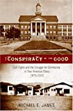 The Conspiracy of the Good (History of Schools and Schooling)