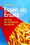 Essen als Ersatz: Wie man den Teufels...