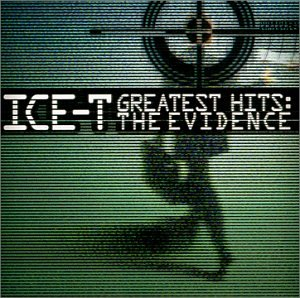 ICE-T - The Evidence (Greatest Hits) - Zortam Music