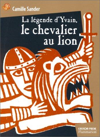 Le Chevalier Au Lion Ou Le Roman D Yvain