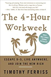 The 4 Hour Workweek: Escape 9 5 Live Anywhere and Join the New Rich by Ferriss Timothy