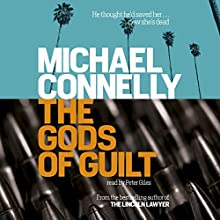 The Gods of Guilt | Livre audio Auteur(s) : Michael Connelly Narrateur(s) : Peter Giles