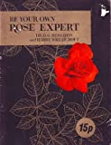 Be Your Own Rose Expert (0811903583) by Hessayon, D. G.