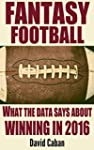 Fantasy Football: What the Data Says...