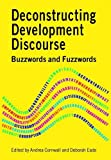img - for Deconstructing Development Discourse: Buzzwords and Fuzzwords book / textbook / text book