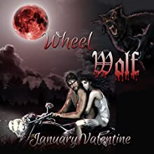 Wheel Wolf (       UNABRIDGED) by January Valentine Narrated by Timothy McKean