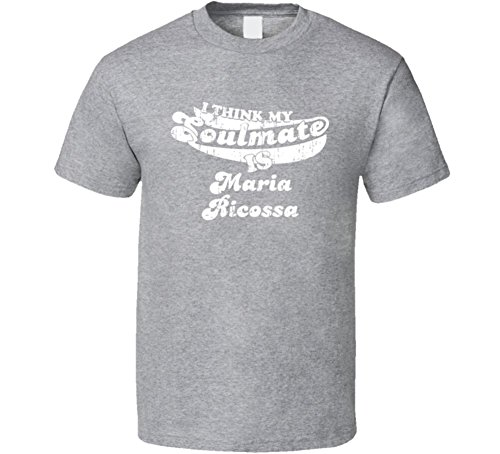 I Think My Soulmate is Maria Ricossa Funny Actress Worn Look T Shirt L Sport Grey
