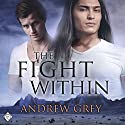 The Fight Within (       UNABRIDGED) by Andrew Grey Narrated by Andrew McFerrin