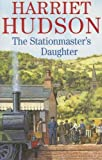 img - for Stationmaster's Daughter by Harriet Hudson (2004-12-06) book / textbook / text book