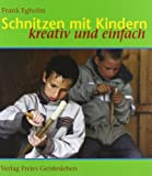 Schnitzen mit Kindern: Kreativ und einfach