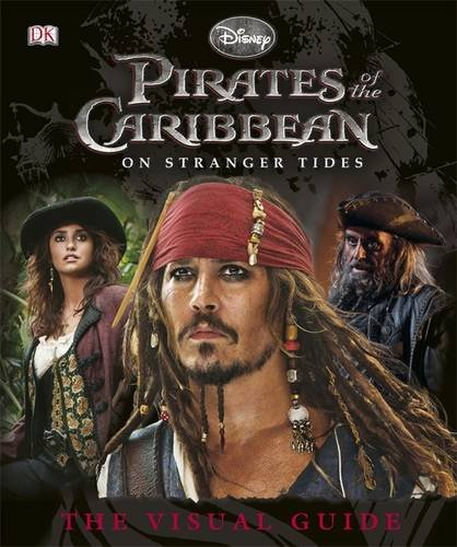 Pirates of the Caribbean On Stranger Tides Visual Guide (Dk Disney)