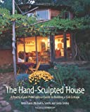 img - for The Hand-Sculpted House: A Practical and Philosophical Guide to Building a Cob Cottage: The Real Goods Solar Living Book book / textbook / text book