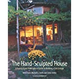 "The Hand-Sculpted House: A Practical and Philosophical Guide to Building a Cob Cottage: A Practical Guide to Building a Cob Cottage (The Real Goods Solar Living Book)von ""Ianto Evans"""