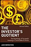 The Investor's Quotient: The Psychology of Successful Investing in Commodities and Stocks, 2nd Edition