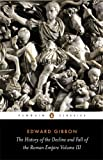 The History of the Decline and Fall of the Roman Empire, Vol. 3 (0140433953) by Gibbon, Edward