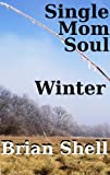 img - for Single Mom Soul - Winter book / textbook / text book