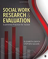 Social Work Research and Evaluation: Examined Practice for Action