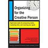 Organizing for the Creative Person: Right-Brain Styles for Conquering Clutter, Mastering Time, and Reaching Your Goalsby Dorothy Lehmkuhl