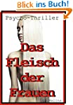 Das Fleisch der Frauen - Psycho -Thri...
