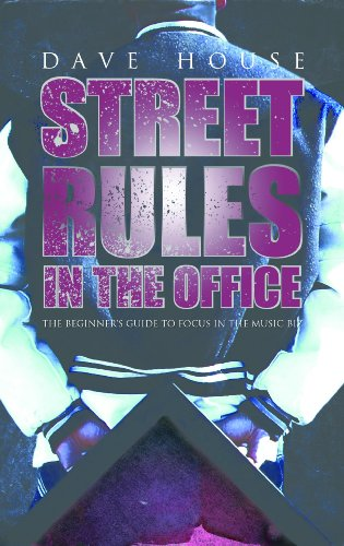 Street Rules in the Office- The Beginners Guide to Focus in the Music Biz