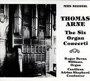 Thomas Arne: The Six Organ Concerti