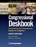 img - for Congressional Deskbook: The Practical and Comprehensive Guide to Congress, Sixth Edition book / textbook / text book