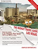 How To Enjoy Las Vegas For Less Than $10 Per Day As A Couple (BUDGET TRAVEL GUIDE Book 2)