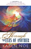 Through the Eyes of Another: A Medium's Guide to Creating Heaven on Earth by Encountering your Life Review Now