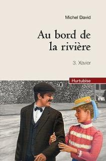 Au bord de la rivière 03 : Xavier, David, Michel
