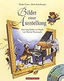 Bilder einer Ausstellung: Eine Geschichte zur Musik von Modest Mussorgski (Musikalisches Bilderbuch mit CD) title=