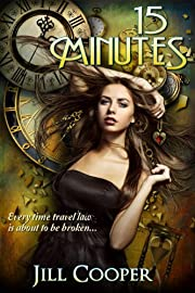 15 Minutes: A YA Time Travel Thriller (The Rewind Agency)