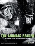 img - for The Animals Reader: The Essential Classic and Contemporary Writings book / textbook / text book