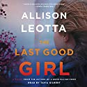 The Last Good Girl: A Novel Audiobook by Allison Leotta Narrated by Tavia Gilbert