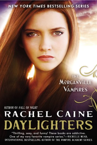 Daylighters: The Morganville Vampires by Rachel Caine