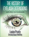 The History of Eyelash Extensions: and other eyelash treatments