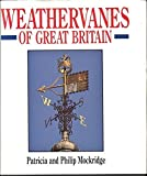 img - for Weathervanes of Great Britain by Patricia Mockridge (1990-04-03) book / textbook / text book