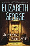 Elizabeth George Just One Evil Act: An Inspector Lynley Novel (Inspector Lynley Mysteries)