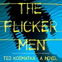 The Flicker Men: A Novel Audiobook by Ted Kosmatka Narrated by Keith Szarabajka