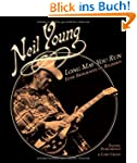 Neil Young: Long May You Run. Eine Bi...