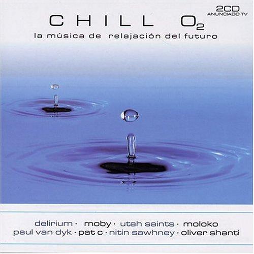 Various Artists - Chill O2: La Música de Relajación del Futuro - Zortam Music