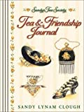 Tea and Friendship Journal (0736905472) by Sandy Lynam Clough