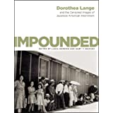 Impounded: Dorothea Lange and the Censored Images of Japanese American Internmentby Linda Gordon