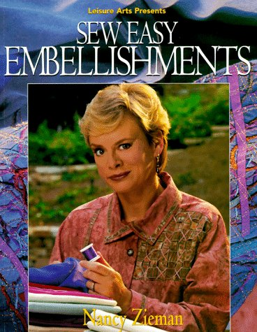 Sew Easy Embellishments (Sewing with Nancy), Nancy Zieman