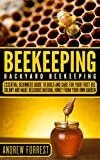 Don't Worry BEE HAPPY! Start your Bee colony today ! GRAB A COPY TODAY AT DISCOUNTED PRICE OF $2.99 INSTEAD OF REGULAR PRICE OF $5.99!**FREE 5 BOOK SET BONUS**There are 140,000 beekeepers in the United States keeping 3.2 million beehives. American b...