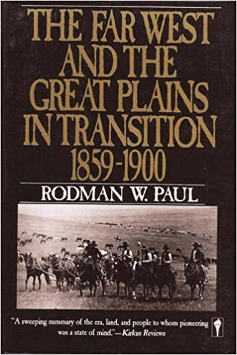 The Far West and the Great Plains in Transition, 1859-1900 (New American Nation Series), Paul, Rodman W.; Commager, Henry Steele