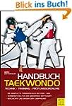 Handbuch Taekwondo: Technik - Trainin...