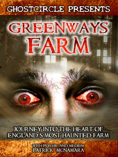 Greenways Farm: Journey Into the Heart of England's Most Haunted Farm