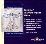 Intuition, Die verborgene Kraft, 2 Audio-CDs - Kurt Tepperwein