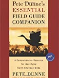 img - for Pete Dunne's Essential Field Guide Companion: A Comprehensive Resource for Identifying North American Birds book / textbook / text book