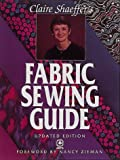 Claire Shaeffer's Fabric Sewing Guide (Creative Machine Arts) (0801986281) by Shaeffer, Claire B.